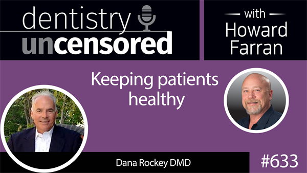 Video Interview: Keeping Patients Healthy with Dana Rockey DMD