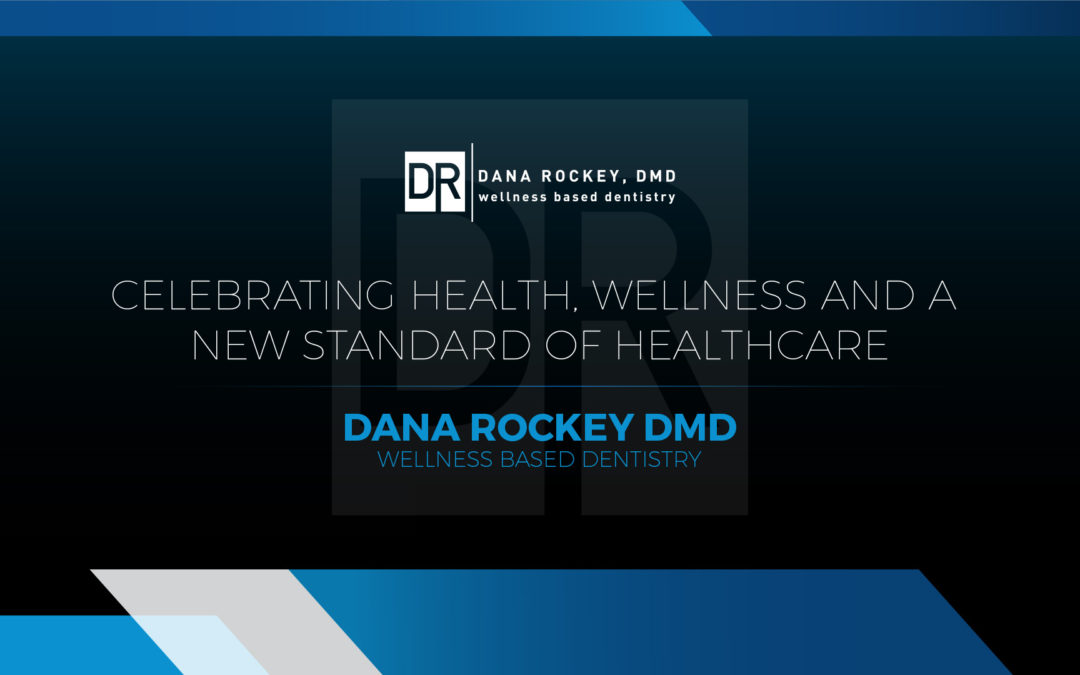 Health, Wellness and the New Standard of Dentistry & Healthcare